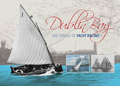DUBLIN BAY – THE CRADLE OF YACHT RACING